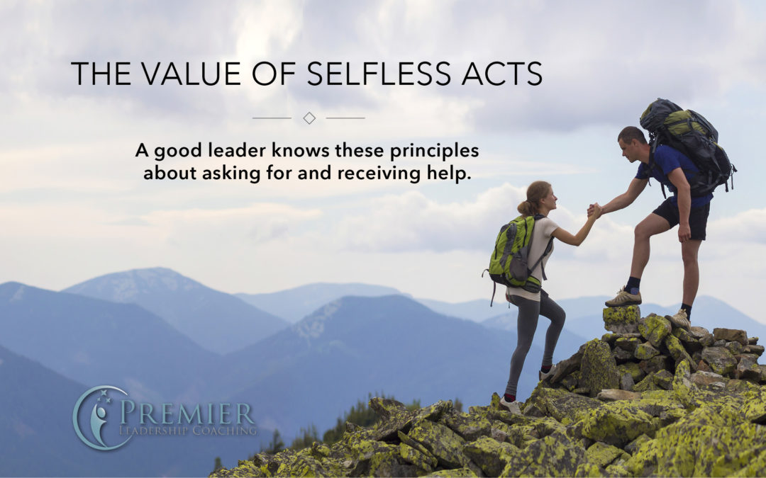 Leaders Know The Value Of Selfless Acts